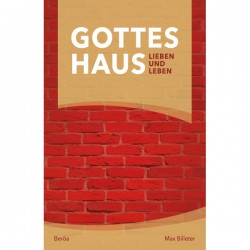 Gottes Haus lieben und leben