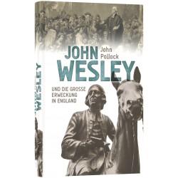 John Wesley - und die Große Erweckung in England