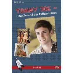 Tommy Joe - Der Freund des Fallenstellers  (Band 3)