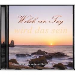 Welch ein Tag wird das sein (CD)