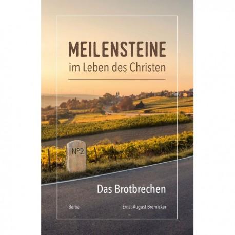 Meilensteine im Leben des Christen: Das Brotbrechen