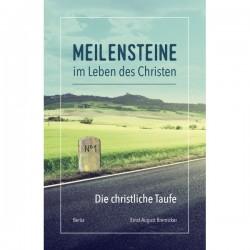 Meilensteine im Leben des Christen: Die christliche Taufe