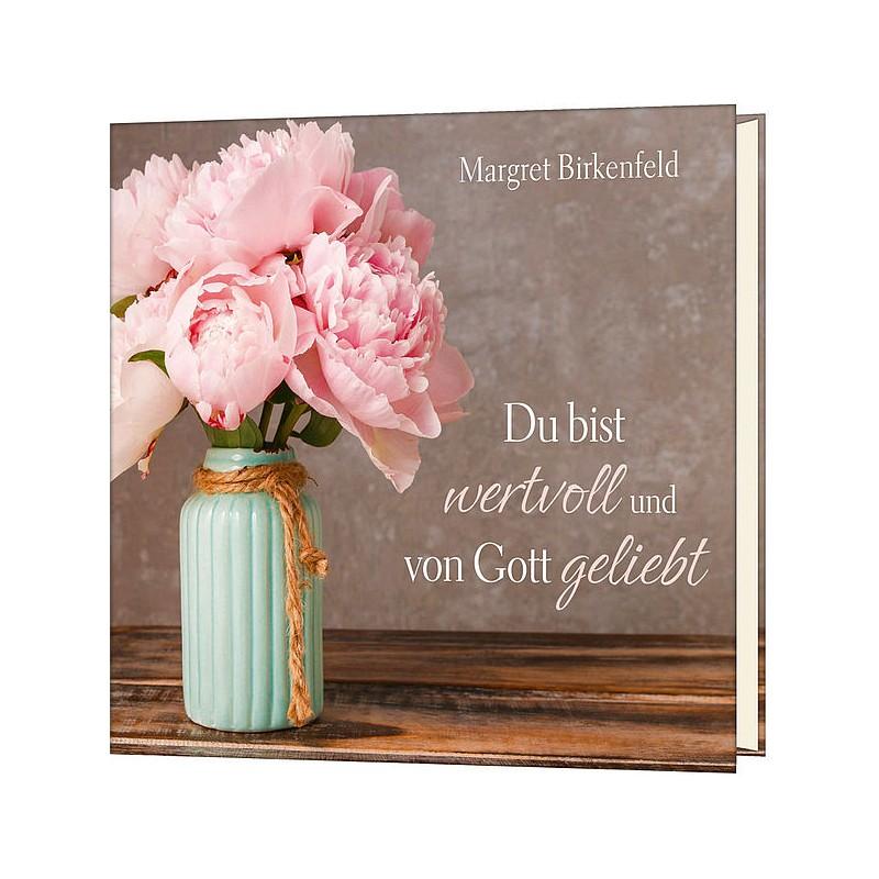 Du Bist Wertvoll Und Von Gott Geliebt Bildband Margret