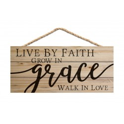 Holzschild: Live by faith grow in grace