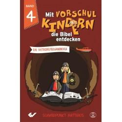 Mit Vorschulkindern die Bibel entdecken, Band 4