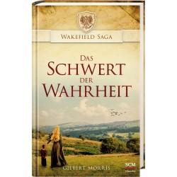 Das Schwert der Wahrheit (Wakefield Saga Band 1)