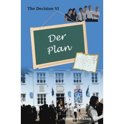 Der Plan - The Decision 6