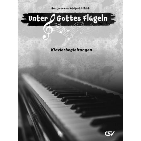 Unter Gottes Flügeln – Vol. 1 – Klavierbegleitungen