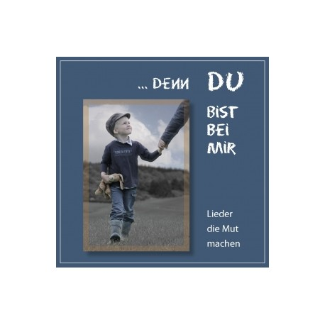 Denn Du bist bei mir (CD)