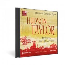 Hudson Taylor - Ein Mann, der Gott vertraute (Hörbuch [MP3])