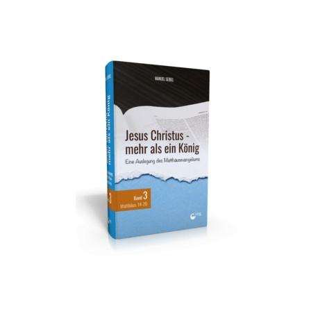Jesus Christus - mehr als ein König (Band 3) (POD-Buch)