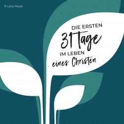 Die ersten 31 Tage im Leben eines Christen