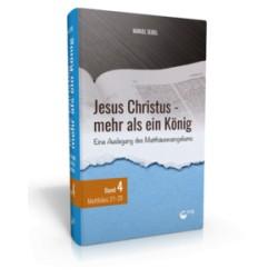 Jesus Christus - mehr als ein König (Band 4) (POD-Buch)
