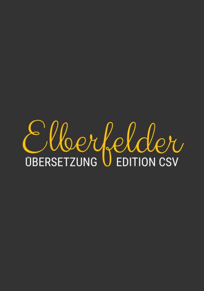 Elberfelder Übersetzung Edition CSV (www.csv-bibel.de)
