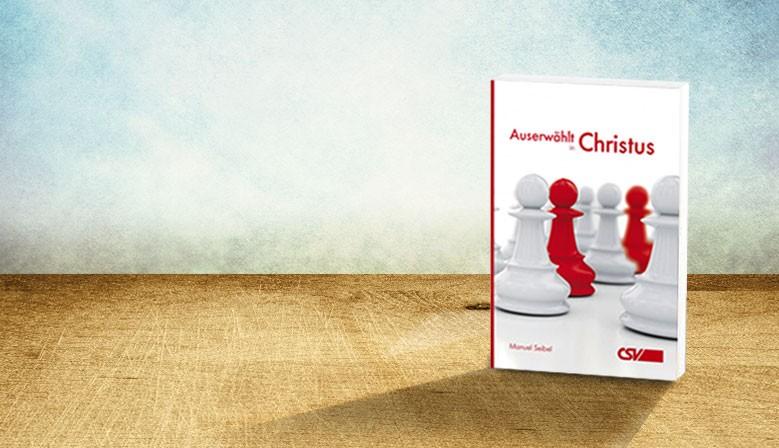 Auserwählt in Christus